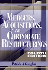 Mergers, Acquisitions and Corporate Restructurings (4th Edition)