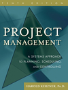 Project Management: A Systems Approach to Planning, Scheduling, and Controlling, 10th Edition