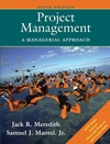 Project Management: A Managerial Approach, 6th Edition