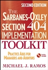 The Sarbanes-Oxley Section 404 Implementation Toolkit: Practice Aids for Managers and Auditors with CD ROM, 2nd Edition