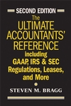 The Ultimate Accountants' Reference Including GAAP, IRS & SEC Regulations, Leases, and More, 2nd Edition