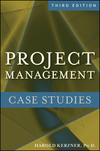 Project Management Case Studies, 3rd Edition